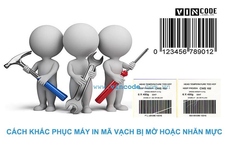 cach-khac-phuc-may-in-ma-vach-bi-mo-hoac-nhan-muc